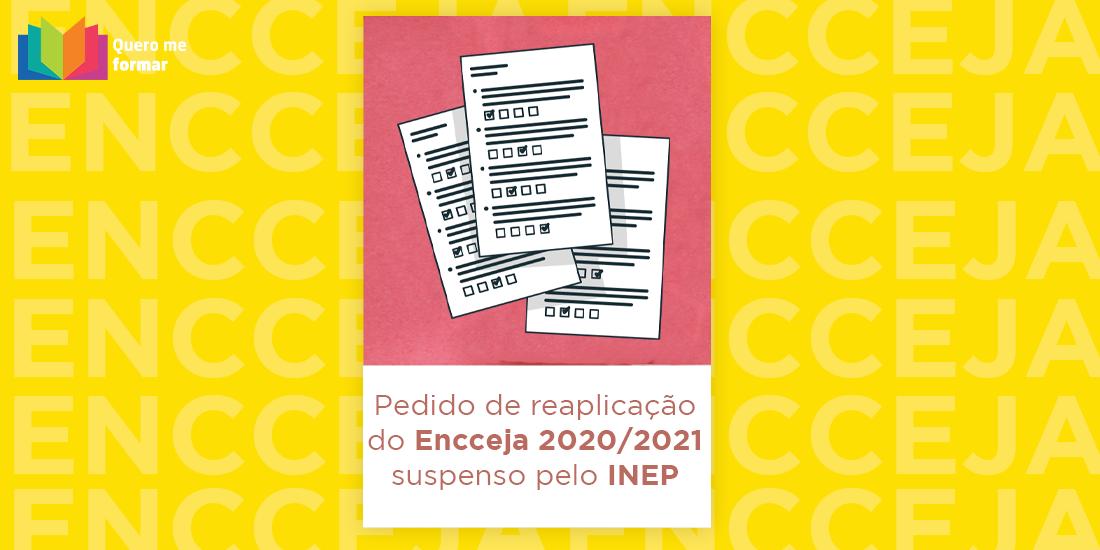 Quero me formar - Reaplicação do Encceja 2020/2021 suspenso pelo INEP
