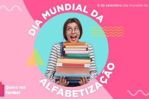 Quero me formar - Dia Mundial da Alfabetização